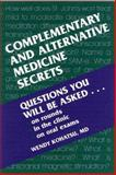 Complementary and Alternative Medicine Secrets, Kohatsu, Wendy, 1560534400