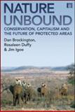 Nature Unbound : The Past, Present and Future of Protected Areas, Igoe, Jim and Brockington, Dan, 1844074404