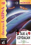 Taxi a Coyoacan : Venga a Leer: Coleccion de Lecturas Graduadas, Soler-Espiauba, Dolores, 848934440X