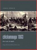 Chickamauga 1863 : The River of Death, Arnold, James R., 0275984400