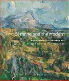 Cézanne and the Modern, Princeton University Art Museum, 0300174403