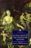 Silver Poets of the Sixteenth Century, , 0460874403