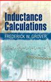 Inductance Calculations, Grover, Frederick W., 0486474402