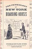 The Physiology of New York Boarding-Houses, , 0813544408