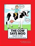 The Cow Says Moo, Vicky McErlean, 1482794403