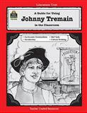 A Guide for Using Johnny Tremain in the Classroom, Jean L. Haack, 155734440X