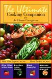 The Ultimate Cooking Companion for At-Home Caregivers, Capron, Mary Ellen and Zucker, Elana D., 0130194409