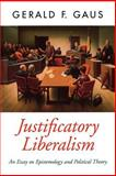 Justificatory Liberalism : An Essay on Epistemology and Political Theory, Gaus, Gerald F., 0195094409