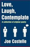 Love, Laugh, Contemplate, Joe Costelle, 1462674402