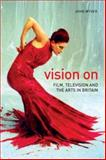 Vision On : Film, Television and the Arts in Britain, Wyver, John, 1905674406