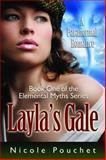 Layla's Gale : A Paranormal Romance, Pouchet, Nicole, 1936984407