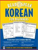 Read and Speak Korean for Beginners : The Easiest Way to Learn to Communicate Right Away!, Shin, Sunjeong, 0071544402