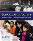 School and Society : Historical and Contemporary Perspectives, Tozer, Steven and Senese, Guy B., 0078024404