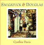 Saugatuck and Douglas : Hand-Altered Polaroid Photographs, Davis, Cynthia, 0472114409
