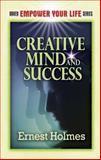 Creative Mind and Success, Ernest Holmes, 0486454401