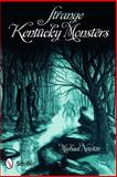 Strange Kentucky Monsters, Michael Newton, 0764334409