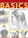 Drawing Secrets Revealed - Basics, Sarah Parks, 1440334404
