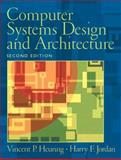 Computer Systems Design and Architecture, Heuring, Vincent P. and Jordan, Harry F., 0130484407