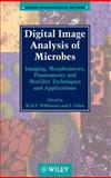 Digital Image Analysis of Microbes : Imaging, Morphometry, Fluorometry and Motility Techniques and Applications, , 0471974404