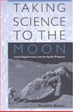 Taking Science to the Moon : Lunar Experiments and the Apollo Program, Beattie, Donald A., 0801874408