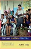 Governing Indigenous Territories, Juliet S. Erazo, 0822354403