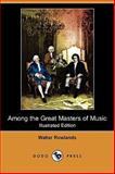 Among the Great Masters of Music, Walter Rowlands, 1409974405