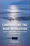 Confronting the Blue Revolution : Industrial Aquaculture and Sustainability in the Global South, Islam, Saidul, 1442614404