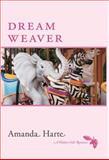 Dream Weaver, Amanda Harte, 147781440X