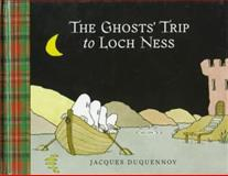 The Ghosts' Trip to Loch Ness, Jacques Duquennoy, 0152014403