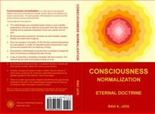 Consciousness Normalization : Eternal Doctrine, Jata, Ravi, 0983964408