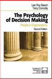 The Psychology of Decision Making : People in Organizations, Beach, Lee Roy and Connolly, Terry, 1412904404