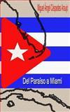 Del Paraiso a Miami, Miguel Céspedes Araujo, 1481144405