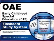 Oae Early Childhood Special Education (013) Flashcard Study System : OAE Test Practice Questions and Exam Review for the Ohio Assessments for Educators, OAE Exam Secrets Test Prep Team, 1630944408