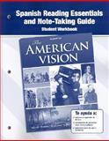 The American Vision, Spanish Reading Essentials and Note-Taking Guide Workbook, Glencoe McGraw-Hill Staff, 0078784409