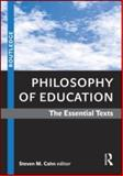 Philosophy of Education : The Essential Texts, Cahn, Steven M., 0415994403