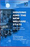 Housing and the New Welfare State : Perspectives from East Asia and Europe, , 0754644405