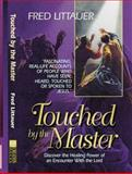 Touched by the Master, Fred Littauer, 088419440X