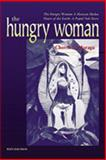 The Hungry Woman : A Mexican Medea and Heart of the Earth - A Popul Vuh Story, Moraga, Cherrie L., 097053440X