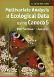 Multivariate Analysis of Ecological Data Using CANOCO 5, Šmilauer, Petr and š, Jan, 110769440X