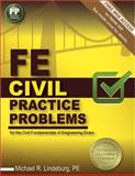 FE Civil Practice Problems : Civil Practice Problems and Solutions for the Fundamentals of Engineering Exam, Lindeburg, PE, Michael R, 1591264405