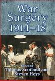 War Surgery 1914-18, Thomas Scotland and Steven Heys, 1909384402