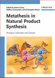 Metathesis in Natural Product Synthesis, , 3527324402