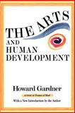 The Arts and Human Development, Howard Gardner, 0465004407