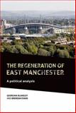 The Regeneration of East Manchester, Evans, Brendan and Blakeley, Georgina, 0719084407