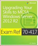 Upgrading from Windows Server 2008 to Windows Server 2012 R2 : Exam Ref 70-417, Mackin, J. C., 0735684405