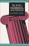 Plato, Derrida, and Writing, Neel, Jasper P., 0809314401