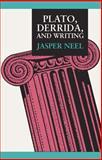 Plato, Derrida, and Writing, Neel, Jasper P., 0809314401