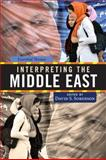 Interpreting the Middle East : Essential Themes, , 0813344409