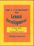 The 1-2-3 Method for Lesson Development : 3 Easy Steps for Preparing Lessons, Levron, Teddy, 0977174409