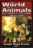 The World of Animals : An Anthology of Lore, Legend, and Literature, , 1412814405